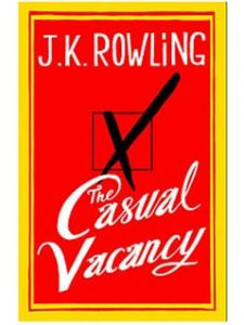 "REFLECTIONS ON J.K.ROWLING'S ""CASUAL VACANCY"""